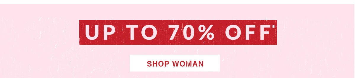 Up to 70% off selected styles. Shop Woman.