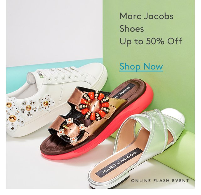 Marc Jacobs | Shoes | Up to 50% Off | Shop Now | Online Flash Event