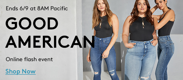 Ends 6/9 at 8AM Pacific | Good American | Online flash event | Shop Now