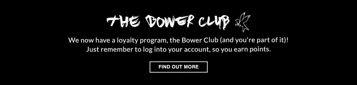The Bower Club. Find Out More.