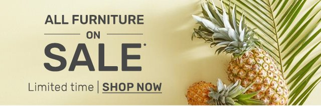 All furniture on sale, shop now.