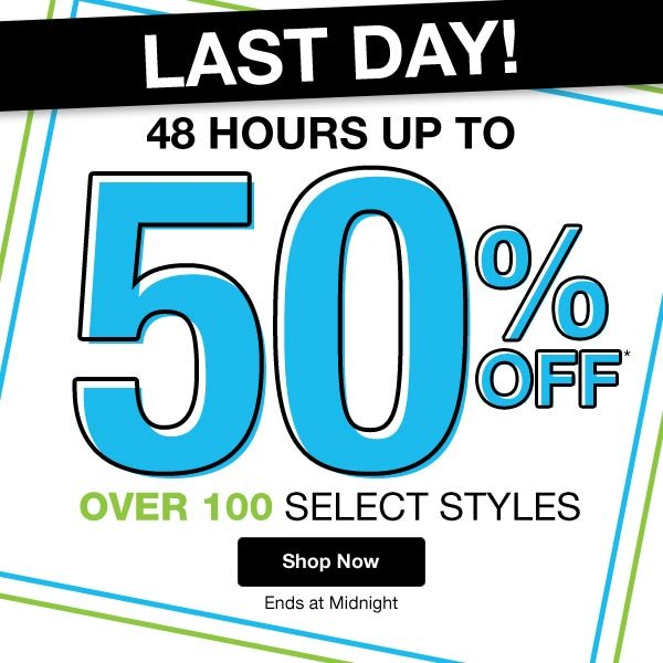 For 48 Hours Only Get 50% Off Over 100 Select Styles!