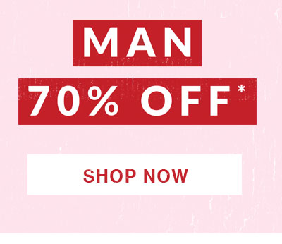 70% off man. Shop Now.