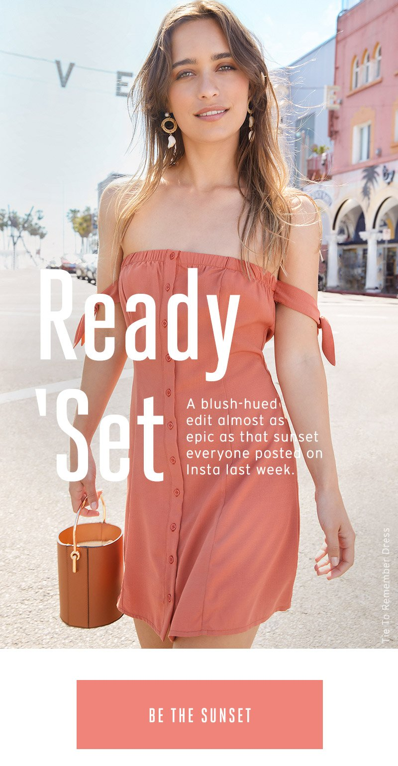 Ready 'Set. Be the sunset.