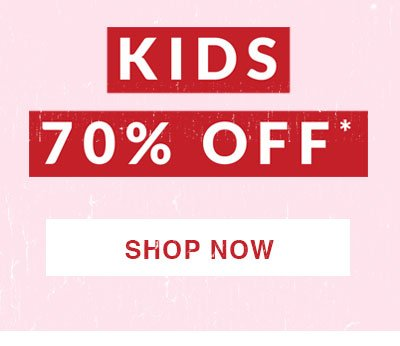 Shop 70% off Kids.
