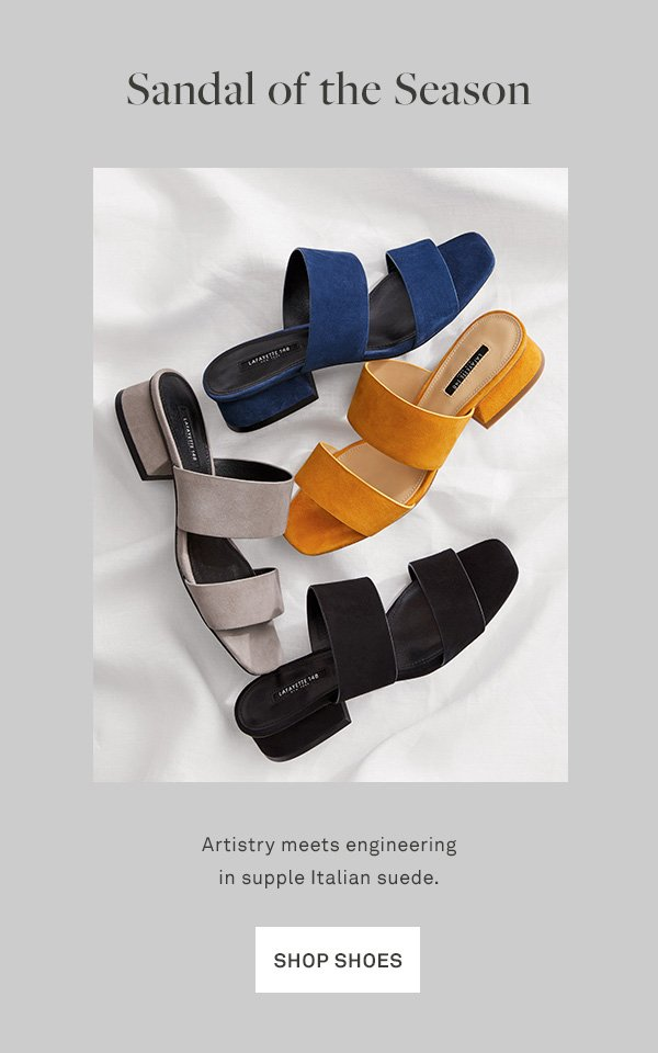 Sandal of the Season - Artistry meets engineering in supple Italian suede. - [SHOP SHOES]