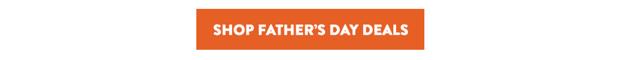 Shop Father's Day Deals