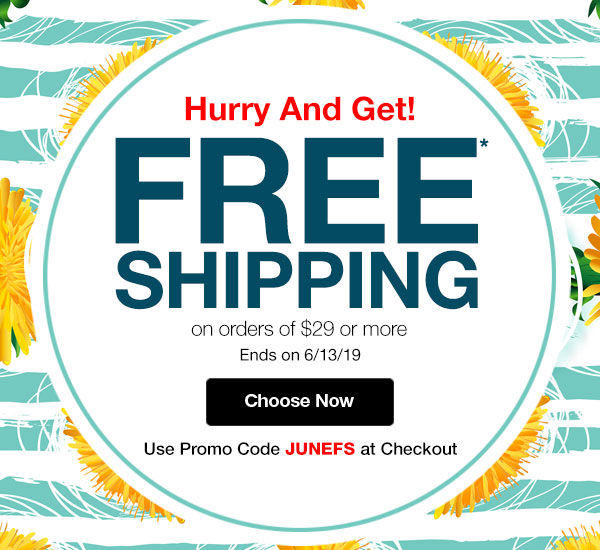 Hurry And Get! FREE SHIPPING on orders of $29 or more Use promo code JUNEFS at checkout.