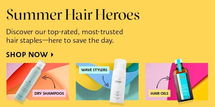 Shop Now Summer hair heroes