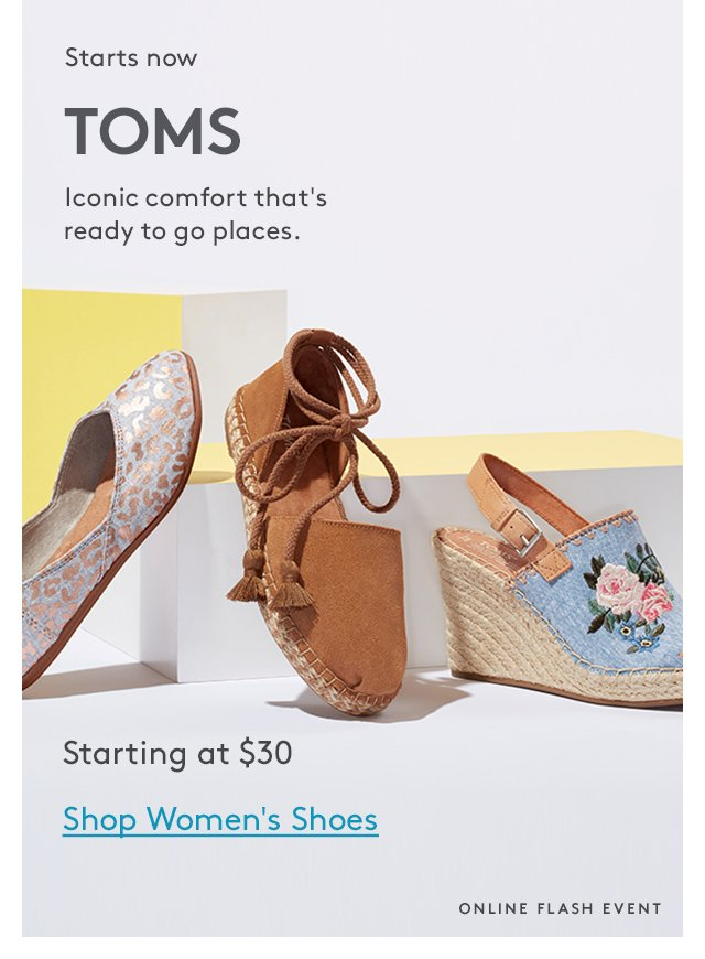 Starts now | TOMS | Iconic comfort that's ready to go places. | Starting at $30 | Shop Women's Shoes | Online Flash Event