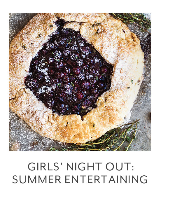Class: Girls' Night Out • Summer Entertaining