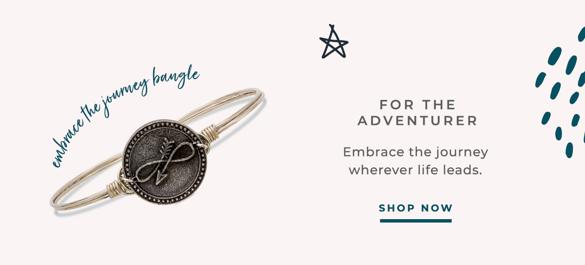 FOR THE ADVENTURER | Embrace the journey wherever life leads. | SHOP NOW