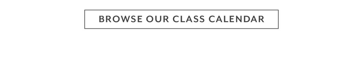 Browse Our Class Calendar