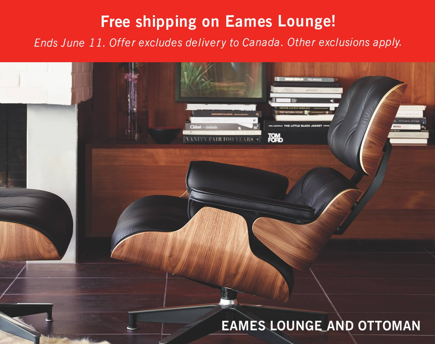 Free shipping on Eames® Lounge. Ends June 11 – other exclusions apply.