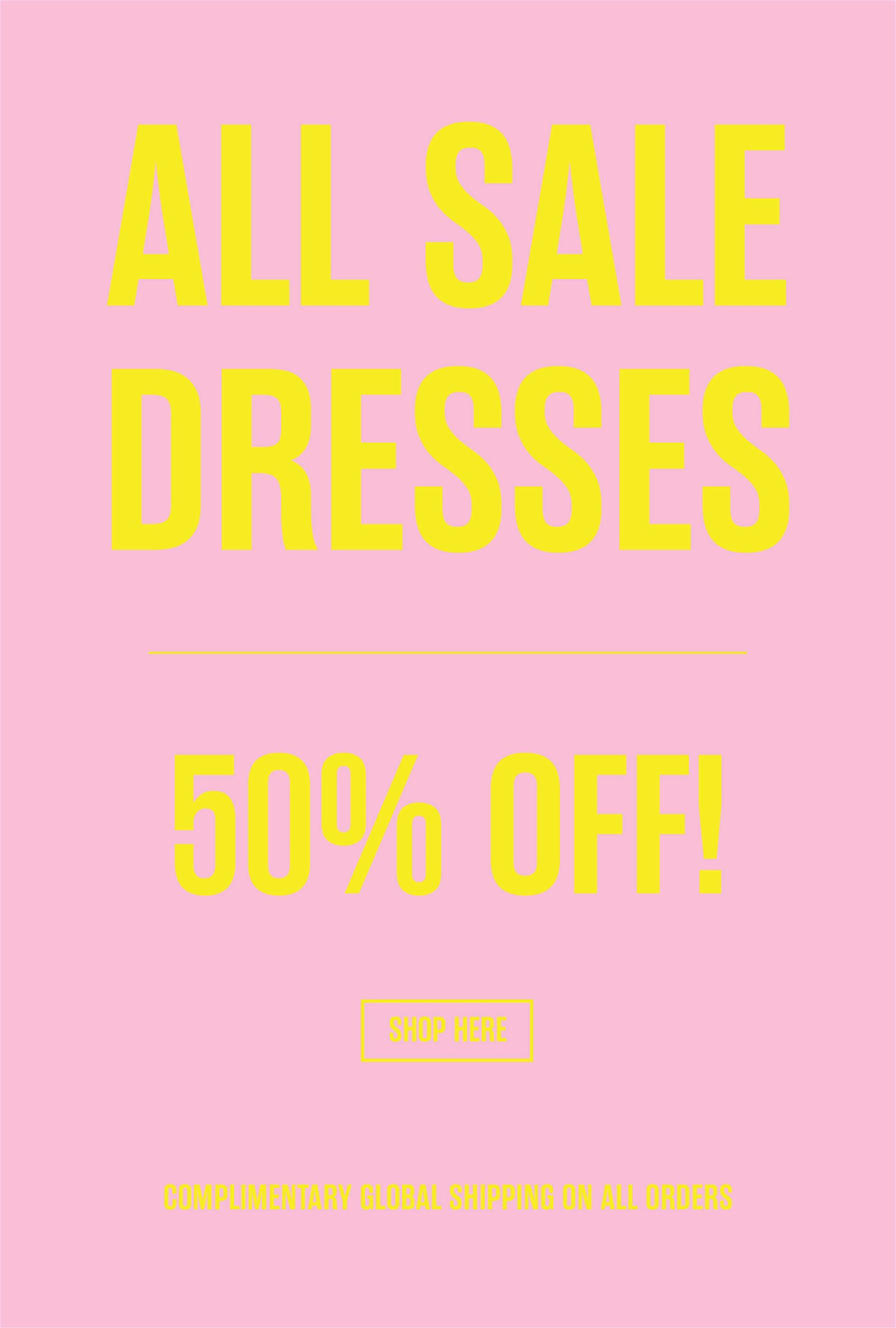 All Sale Dresses 50% Off!