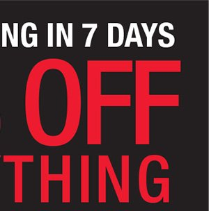 STORE CLOSING IN 7 DAYS. 75% OFF EVERYTHING