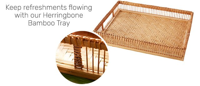 Keep refreshments flowing with our Herringbone Bamboo Tray.