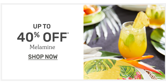 Up to forty percent off melamine.