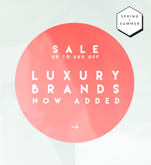 LUXURY BRANDS NOW ADDED, SHOP NOW