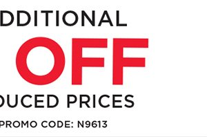 TAKE AN ADDITIONAL 30% ALREADY REDUCED PRICES. OFFER ENDS 6/19. PROMO CODE: N9613