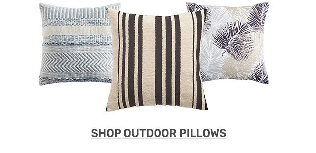 Shop outdoor pillows.
