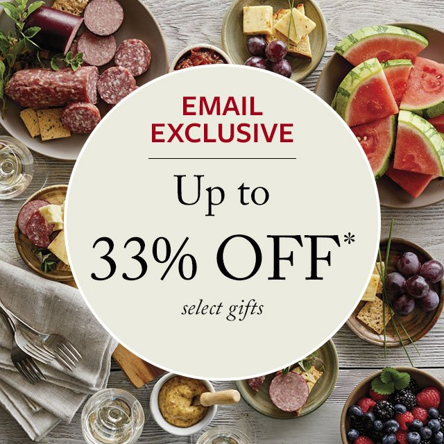 EMAIL EXCLUSIVE - Up to 33% Off