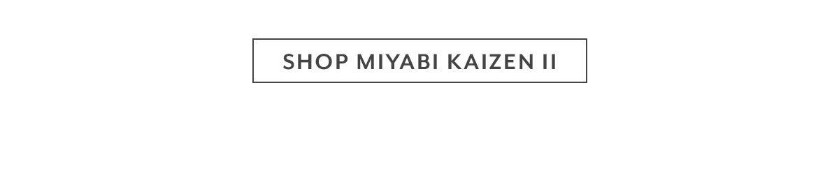 Shop Miyabi Kaizen II