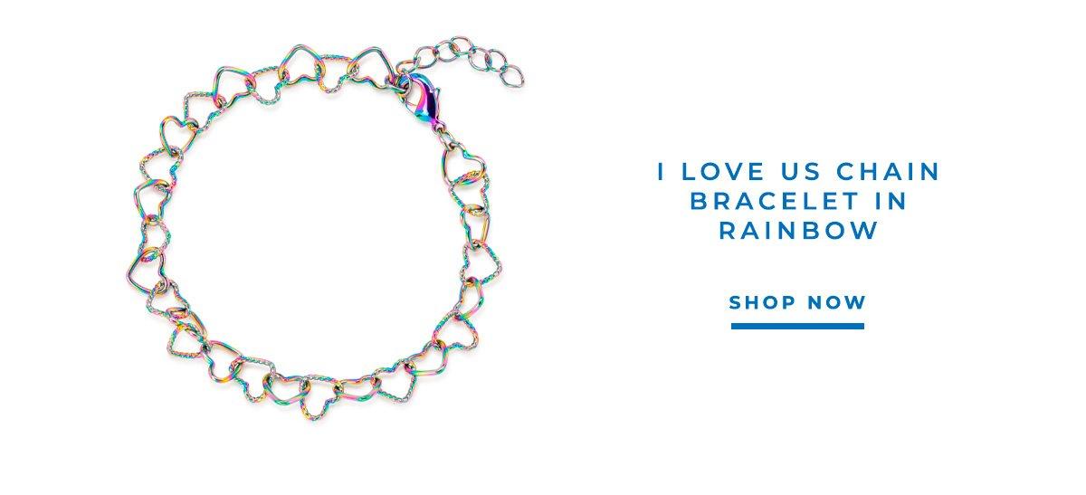 I LOVE US CHAIN BRACELET IN RAINBOW | SHOP NOW