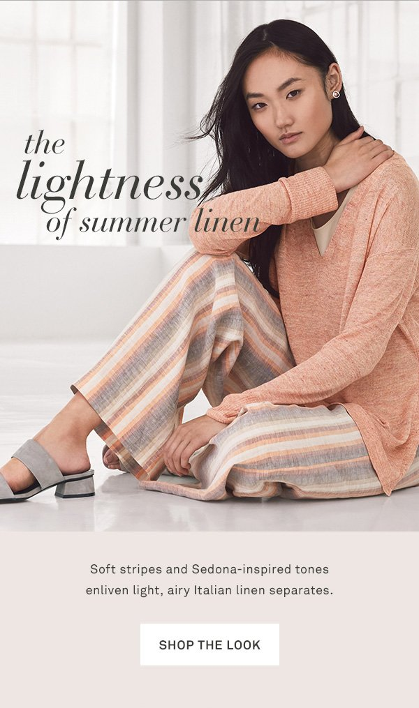 The Lightness of Summer Linen - Soft stripes and Sedona-inspired tones enliven light, airy Italian linen separates. - [SHOP THE LOOK]