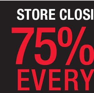 STORE CLOSING IN 4 DAYS. 75% OFF EVERYTHING