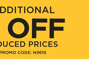 TAKE AN ADDITIONAL 40% ALREADY REDUCED PRICES. OFFER ENDS 6/19. PROMO CODE: N9615