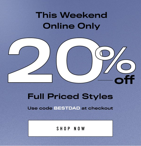 20% Off Full Priced Styles