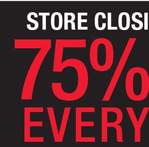 STORE CLOSING IN 3 DAYS. 75% OFF EVERYTHING