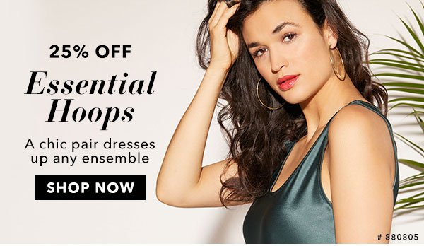 25% Off Essential Hoops. Shop Now