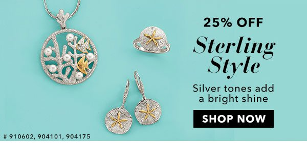 25% Off Sterling Style. Shop Now
