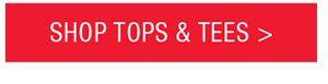 SHOP TOPS & TEES