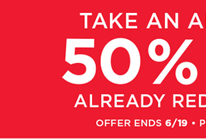 TAKE AN ADDITIONAL 50% ALREADY REDUCED PRICES. OFFER ENDS 6/19. PROMO CODE: N9617