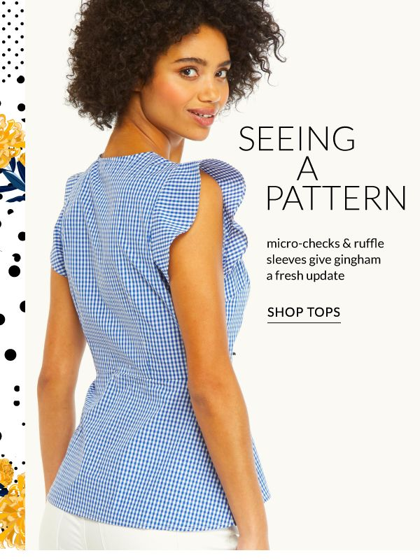 Seeing a Pattern! Micro-Checks & Ruffle Sleeves give Gingham a Fresh Update - Shop Tops