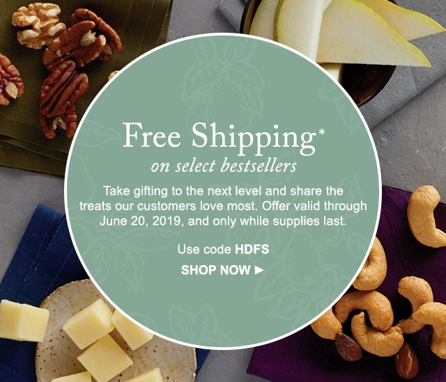 Free Shipping - Take gifting to the next level and share the treats our customers love most.