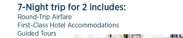 7-Night Trip for 2 Includes