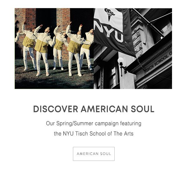 Discover American Soul our spring/summer campaign featuring the NYU Tisch School of the Arts