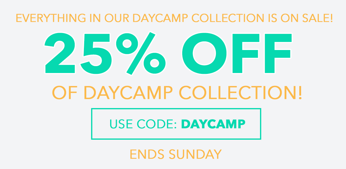 25% Off Daycamp Collection With Code: DAYCAMP