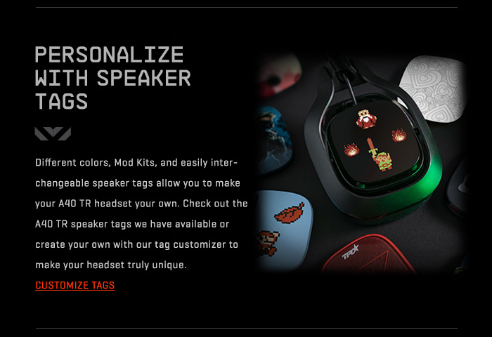 PERSONALIZE WITH SPEAKER TAGS