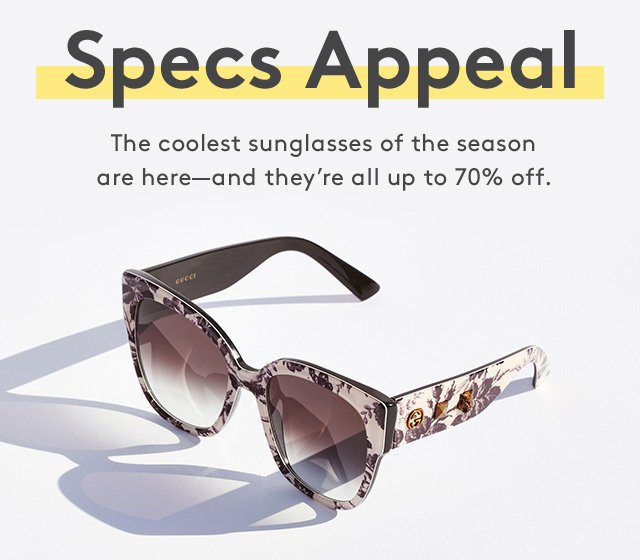 Specs Appeal | The coolest sunglasses of the season are here—and they're all up to 70% off.