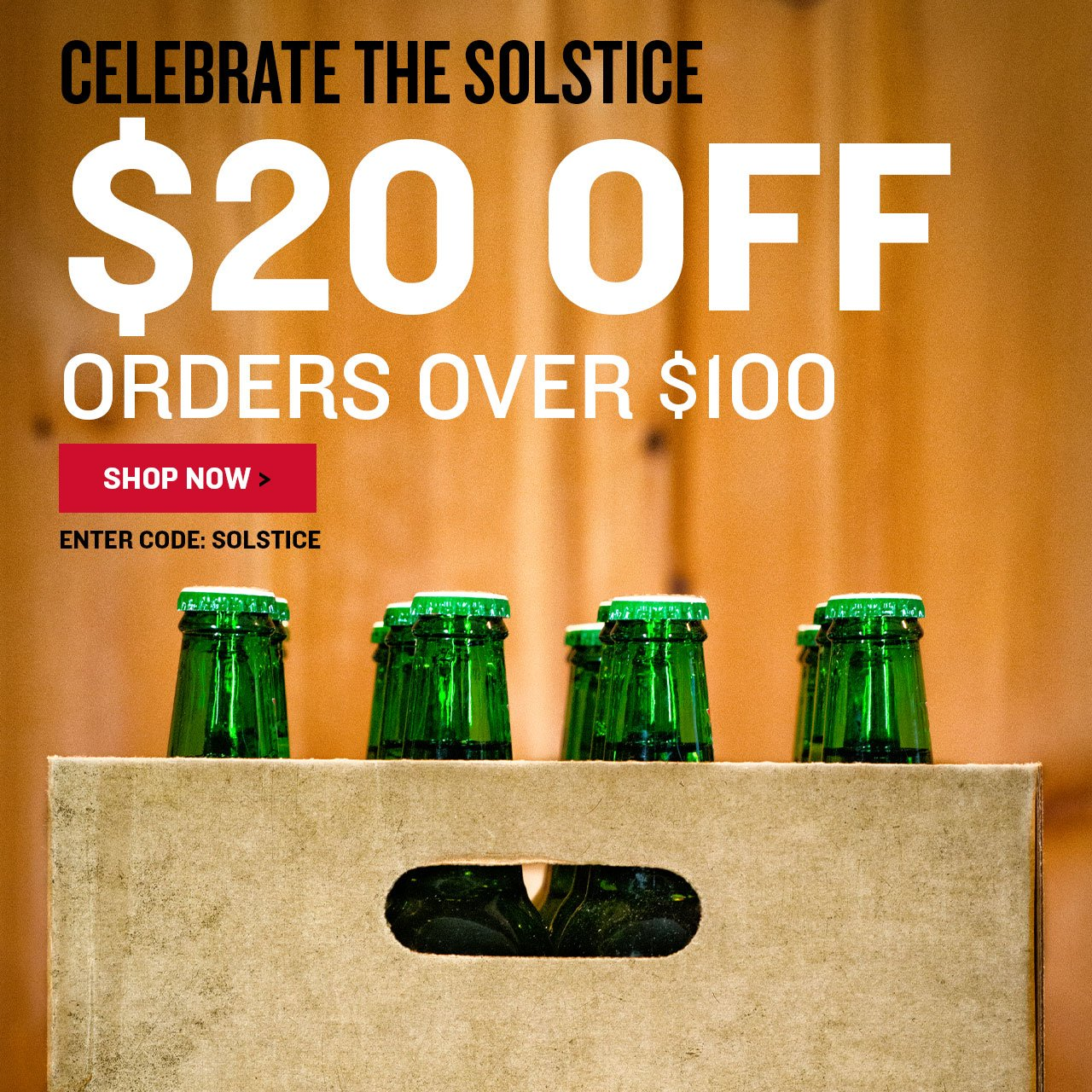 $20 Off Orders Over $100. Promo Code: SOLSTICE