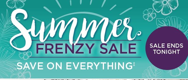 Summer Frenzy Sale - Save On Everything - Sale Ends Tonight!