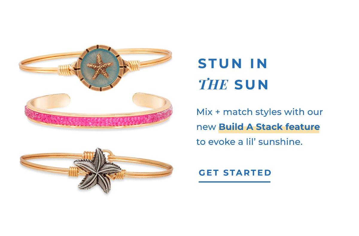 STUN IN THE SUN | Mix + match styles with our new Build A Stack feature to evoke a lil' sunshine. | GET STARTED