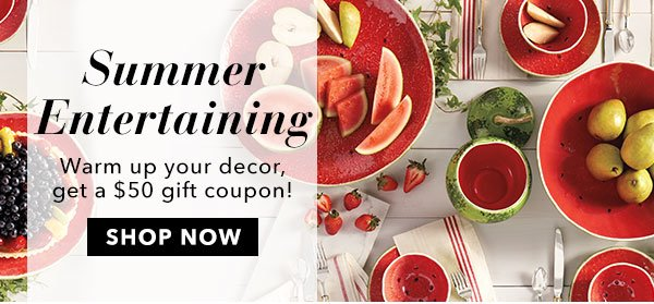 Summer Entertaining. Shop Now