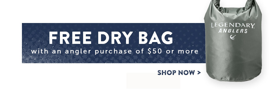 Free Dry Bag With $50 Angler Purchase