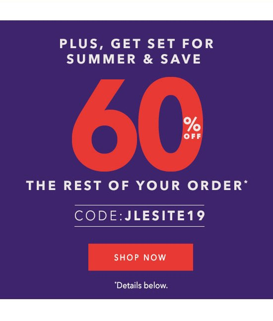 Plus, Get Set For Summer & Save. 60% Off The Rest of Your Order